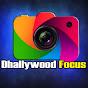 Dhallywood Focus