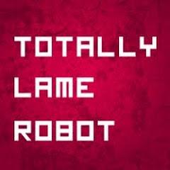 totallylamerobot