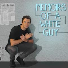 Memoirs of a White Guy Podcast - Luke Kidgell