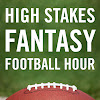 The High Stakes Fantasy Football Hour