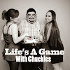 Life's A Game With Chuckles