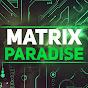 MATRIX PARADISE