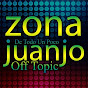 Zonajuanjo Off Topic