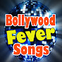 Bollywood Fever Songs
