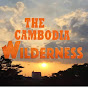 The Cambodia Wilderness