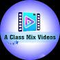 A class mix videos
