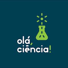 Olá, Ciência!