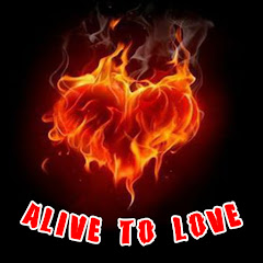 Alive to Love