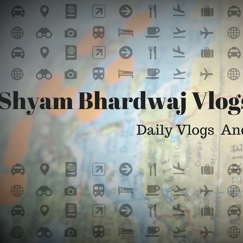 Shyam Bhardwaj Vlogs