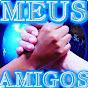 MEUS AMIGOS Jairo Mendes