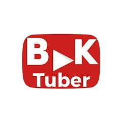 BK Tuber