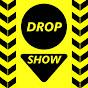 DROP SHOW