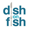 Dish on Fish