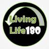 Living Life 180
