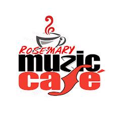 Rosemary Muzic Cafe