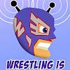 Wrestling Is