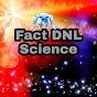Fact DNL Science