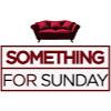 Something For Sunday