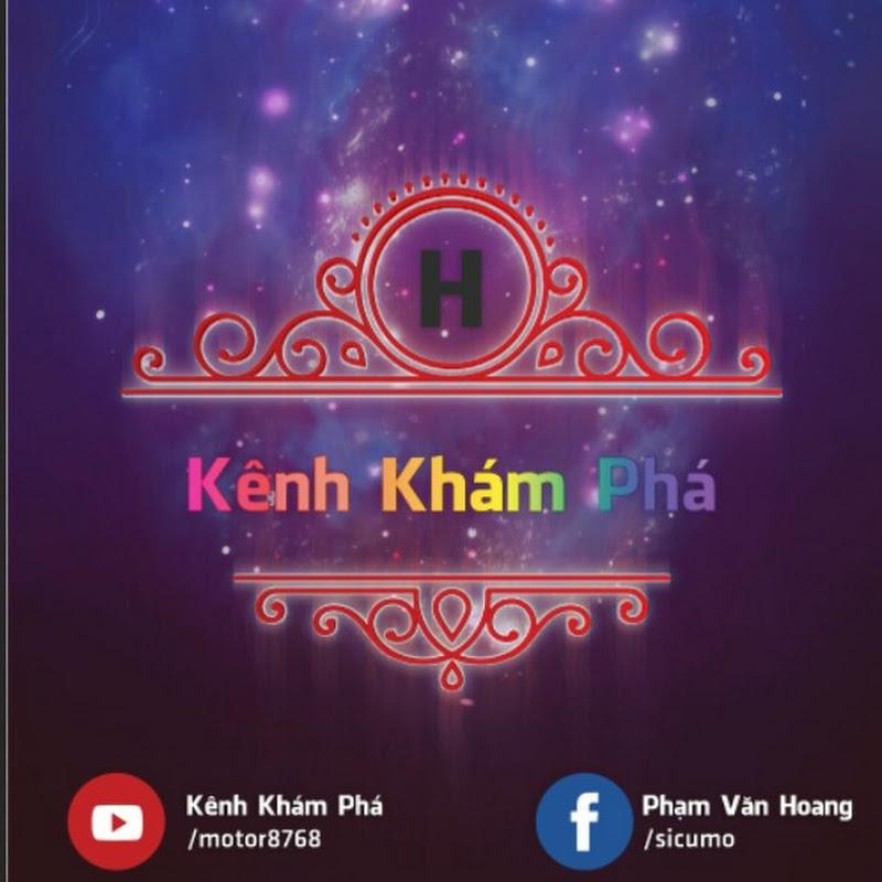 Phạm Văn Hoàng - Kênh Khám Phá