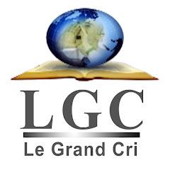 LGC le grand cri