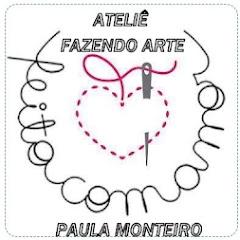 FAZENDO ARTE PAULA MONTEIRO