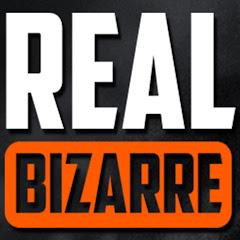 Real Bizarre