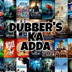 DUBBER'S KA ADDA