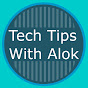 Tech Tips With Alok