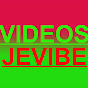 VIDEOS JEVIBE