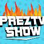 PrezTV Show