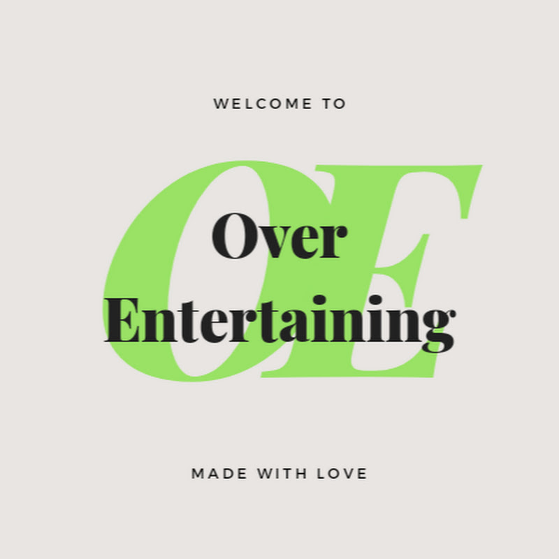 Over Entertaining (over-entertained)