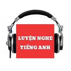LUYỆN NGHE TIẾNG ANH