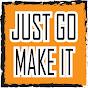 JUST GO MAKE IT