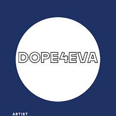 DOPE 4EVA