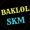 BAkLOL SKM