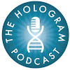 The Hologram Podcast