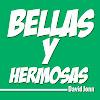 + Bellas y Hermosas