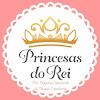 Princesas do Rei