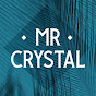 Mr Crystal