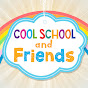 Cool School and Friends