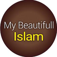 My Beautifull Islam