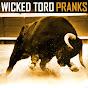 Wicked Toro Pranks