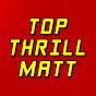 TopThrillMatt