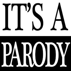 It's a PARODY
