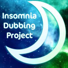 Insomnia Dubbing Project