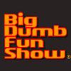 Big Dumb Fun Show