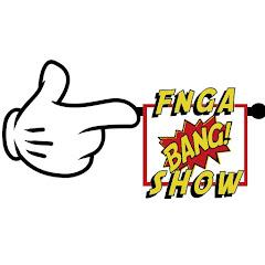 Fnga BANG Show