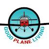Good Plane Living