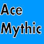 AceMythic