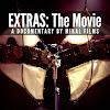 EXTRAS: The Movie